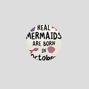 Mermaids are born in October Cbwn5 Mini Button