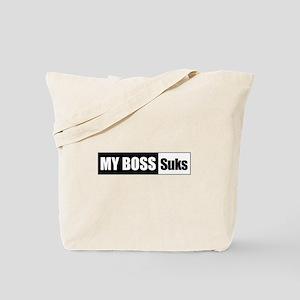 My Boss Suks Tote Bag