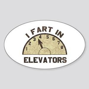 I Fart In Elevators Oval Sticker