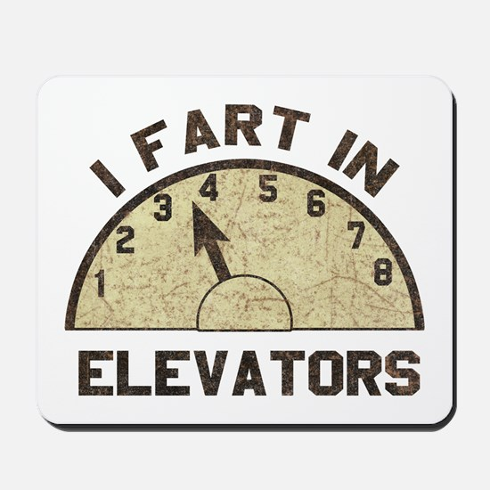 I Fart In Elevators Mousepad