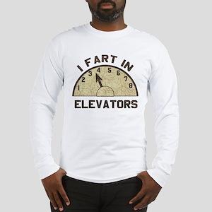 I Fart In Elevators Long Sleeve T-Shirt