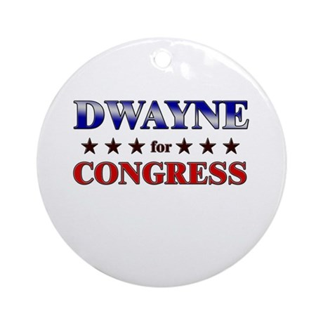 DWAYNE for congress Ornament (Round)