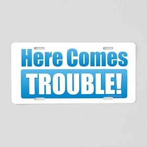 Trouble Aluminum License Plate