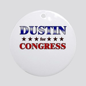 DUSTIN for congress Ornament (Round)