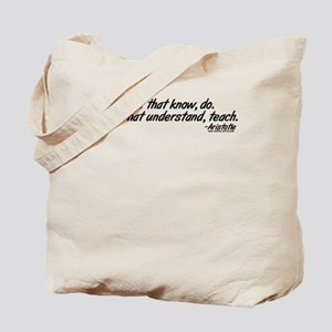 Those that understand, teach. Tote Bag