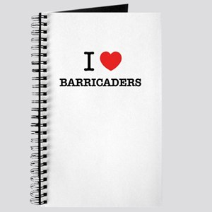 I Love BARRICADERS Journal