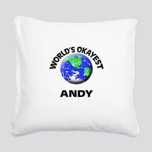 World's Okayest Andy Square Canvas Pillow