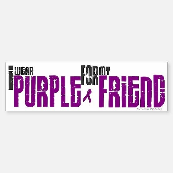 I Wear Purple For My Friend 6 (PC) Bumper Bumper Sticker