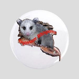 "Opossum Whisperer 3.5"" Button"