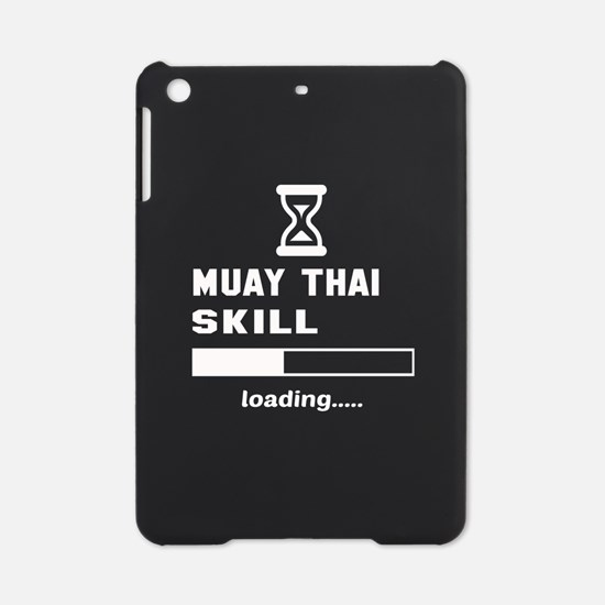 Muay Thai Skill Loading..... iPad Mini Case