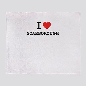 I Love SCARBOROUGH Throw Blanket