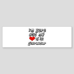 My hearts in Gibraltar Bumper Sticker