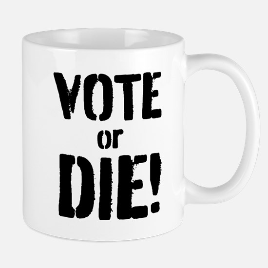 Vote or Die! Mug