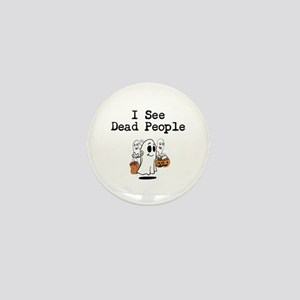 I See Dead People 1 Mini Button