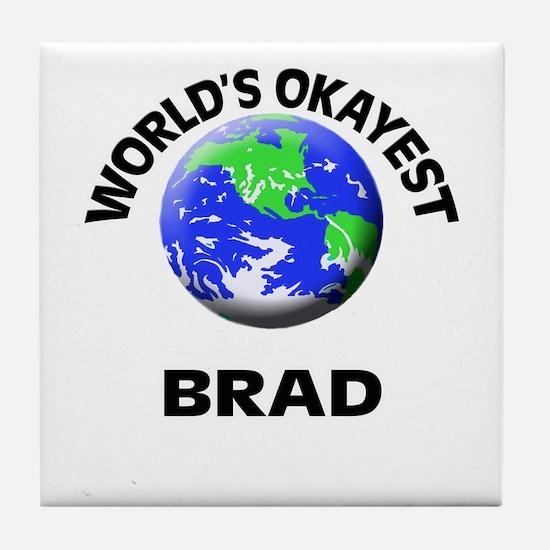 World's Okayest Brad Tile Coaster