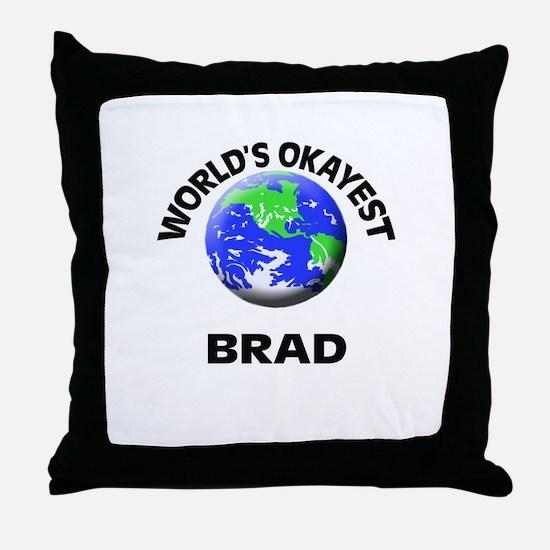 World's Okayest Brad Throw Pillow