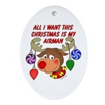 Christmas I want my Airman Oval Ornament