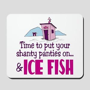 Shanty Panties Ice Fishing Mousepad