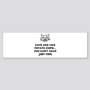 Cats are like Potato Chips Bumper Sticker