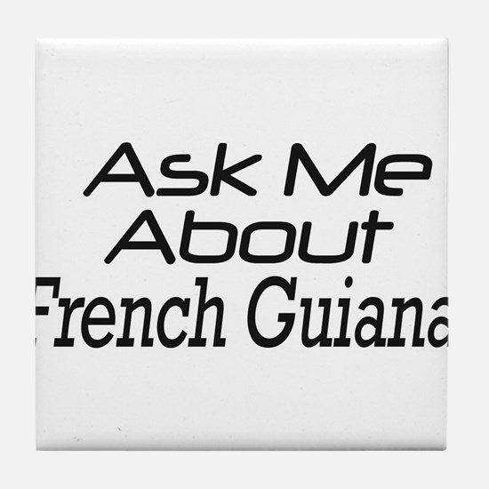 Ask me about French Guiana Tile Coaster