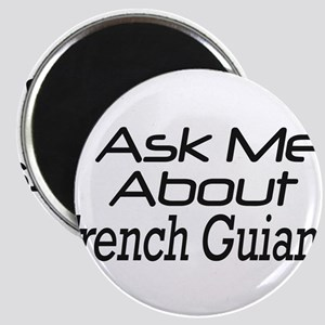 Ask me about French Guiana Magnet