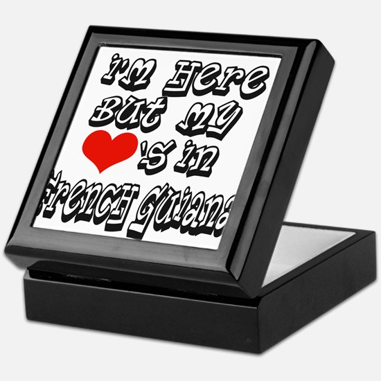 My hearts in French Guiana Keepsake Box