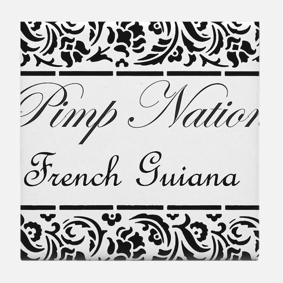 Pimp Nation French Guiana Tile Coaster