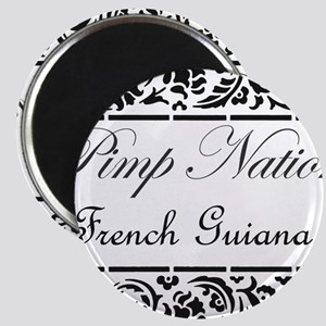 Pimp Nation French Guiana Magnet