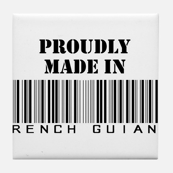 Proudly made in French Guiana Tile Coaster
