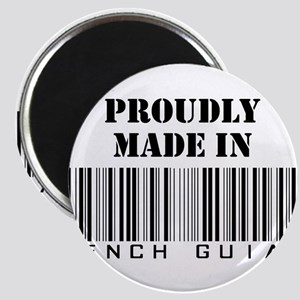 Proudly made in French Guiana Magnet