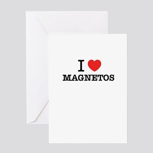 I Love MAGNETOS Greeting Cards