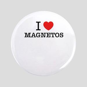 I Love MAGNETOS Button