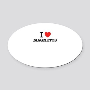 I Love MAGNETOS Oval Car Magnet