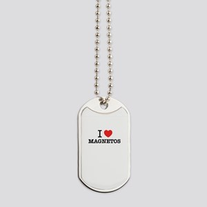 I Love MAGNETOS Dog Tags