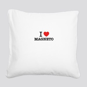 I Love MAGNETO Square Canvas Pillow