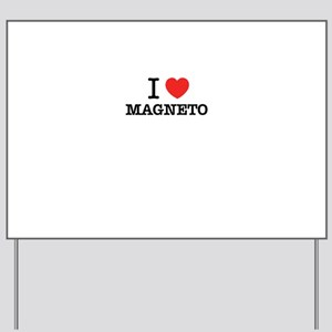 I Love MAGNETO Yard Sign
