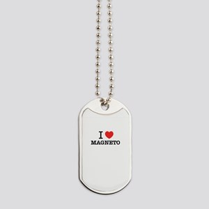 I Love MAGNETO Dog Tags