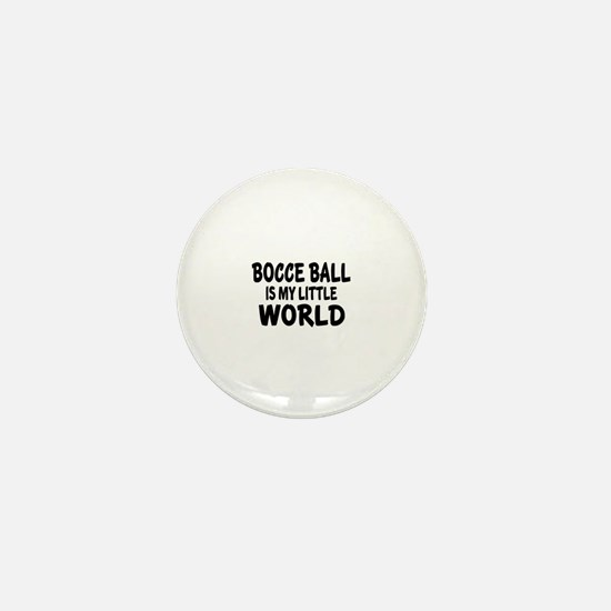 Bocce Ball Is My Little World Mini Button
