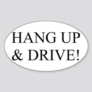 Hang up & drive! Oval Sticker