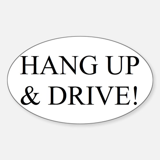 Hang up & drive! Oval Decal