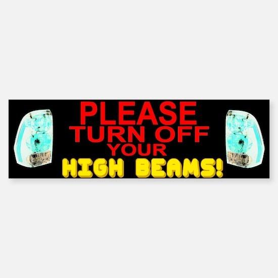 Please Turn Off Your High Beams Bumper Bumper Bumper Sticker