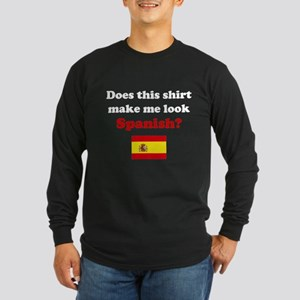 Make Me Look Spanish Long Sleeve Dark T-Shirt