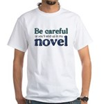 End Up in My Novel White T-Shirt
