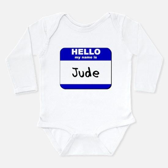 hello my name is jude Infant Bodysuit Body Suit