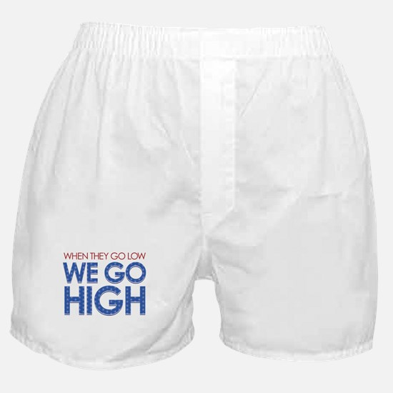 They Go Low, We Go High Boxer Shorts