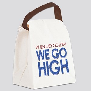 They Go Low, We Go High Canvas Lunch Bag
