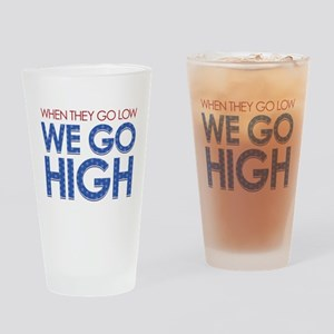 They Go Low, We Go High Drinking Glass