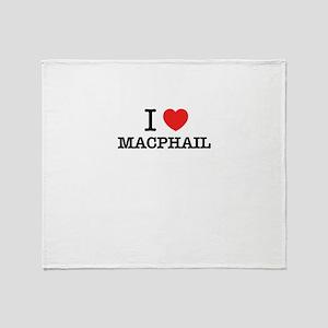 I Love MACPHAIL Throw Blanket
