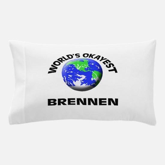 World's Okayest Brennen Pillow Case