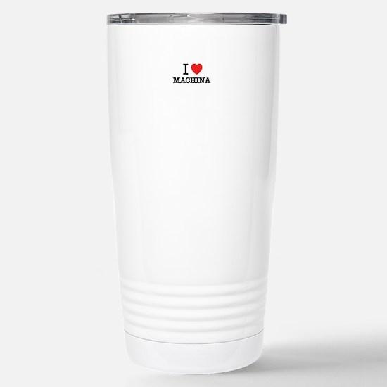 I Love MACHINA Stainless Steel Travel Mug